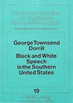 Black and White Speech in the Southern United States (Bamberger Beitraege Zur Englischen Sprachwissenschaft Bamb, nr. 19)