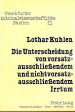 Die Unterscheidung Von Vorsatzausschliessendem Und Nichtvorsatzausschliessendem Irrtum (Frankfurter Kriminalwissenschaftliche Studien, nr. 21)