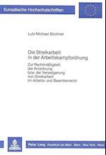 Die Streikarbeit in Der Arbeitskampfordnung (Europaeische Hochschulschriften European University Studie, nr. 589)