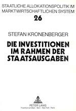 Die Investitionen Im Rahmen Der Staatsausgaben (Allokation Im Marktwirtschaftlichen System, nr. 26)
