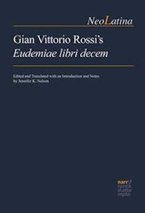 Gian Vittorio Rossi's Eudemiae libri decem
