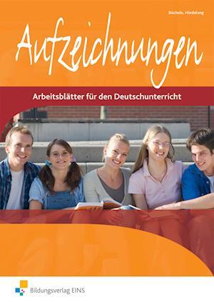 Aufzeichnungen - Arbeitsblätter für den Deutschunterricht