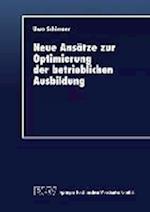 Neue Ansatze Zur Optimierung Der Betrieblichen Ausbildung af Uwe Schirmer