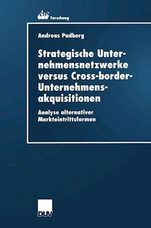 Strategische Unternehmensnetzwerke versus Cross-border-Unternehmensakquisitionen