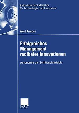 Erfolgreiches Management radikaler Innovationen