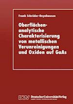 Oberflächenanalytische Charakterisierung Von Metallischen Verunreinigungen Und Oxiden Auf GAAS