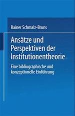 Ansatze Und Perspektiven Der Institutionentheorie af Rainer Schmalz-Bruns