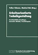 Arbeitsorientierte Technikgestaltung af Volker Eichener