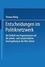 Entscheidungen Im Politiknetzwerk af Thomas Konig, Thomas Konig, Thomas Keonig