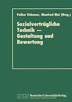 Sozialvertragliche Technik - Gestaltung Und Bewertung af Volker Eichener