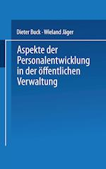Aspekte Der Personalentwicklung in Der öffentlichen Verwaltung