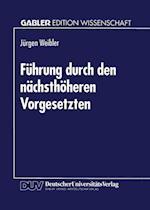 Fuhrung Durch Den Nachsthoheren Vorgesetzten af Jurgen Weibler, Jeurgen Weibler