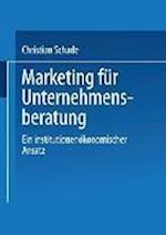 Marketing Für Unternehmensberatung af Christian Schade