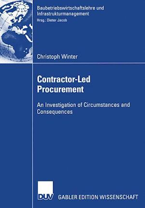 Contractor-Led Procurement : An Investigation of Circumstances and Consequences