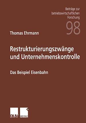 Restrukturierungszwange und Unternehmenskontrolle