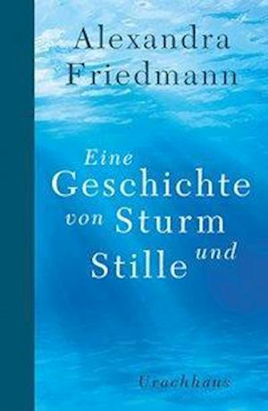 Eine Geschichte von Sturm und Stille