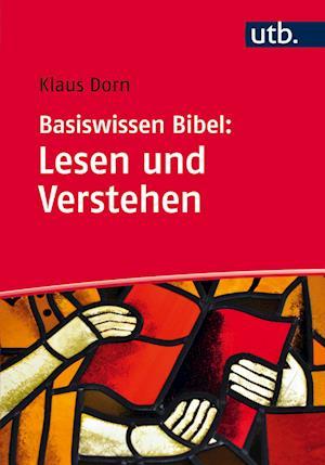 Basiswissen Bibel: Lesen und Verstehen