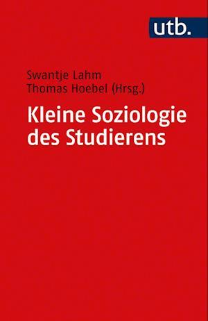 Kleine Soziologie  des Studierens