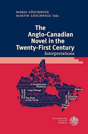 The Anglo-Canadian Novel in the Twenty-First Century