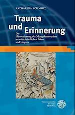 Trauma Und Erinnerung af Katharina Schmidt
