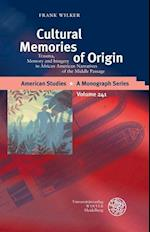 Cultural Memories of Origin (American Studies A Monograph, nr. 241)