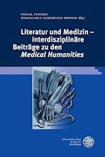 Literatur Und Medizin - Interdisziplinare Beitrage Zu Den 'Medical Humanities' (Jahrbuch Literatur Und Medizin Beihefte, nr. 2)