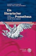 Ein Literarischer Prometheus (Heidelberger Studienhefte zur Altertumswissenschaft)