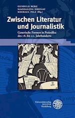 Zwischen Literatur Und Journalistik (Beitrage Zur Neueren Literaturgeschichte Dritte Folge, nr. 343)