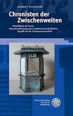 Chronisten Der Zwischenwelten (Beitrage Zur Neueren Literaturgeschichte Dritte Folge, nr. 348)