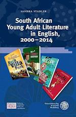 South African Young Adult Literature in English, 2000-2014 (Studien Zur Europaischen Kinder Und JugendliteraturStudies, nr. 4)
