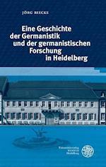 Eine Geschichte Der Germanistik Und Der Germanistischen Forschung in Heidelberg (Heidelberger Schriften Zur Universitatsgeschichte, nr. 5)