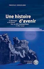 Une Histoire D'Avenir (Beihefte Zum Euphorion, nr. 96)