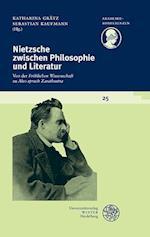 Nietzsche Zwischen Philosophie Und Literatur (Akademiekonferenzen, nr. 25)