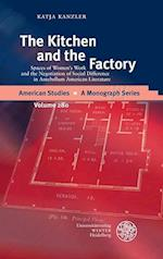 The Kitchen and the Factory (American Studies A Monograph, nr. 280)