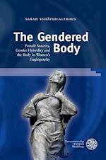 The Gendered Body (Regensburger Beitrage Zur Gender forschung, nr. 8)
