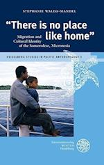 'There Is No Place Like Home' (Heidelberg Studies in Pacific Anthropology, nr. 5)