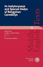 E Instytucyonys and Specyal Dedys of Relygyows Carmelitys (MIDDLE ENGLISH TEXTS, nr. 54)