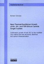 Near-thermal-equilibrium Growth of 4H-, 6H- and 15R-silicon Carbide Single Crystals (Berichte Aus Der Halbleitertechnik)