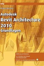Autodesk Revit Architecture 2010 Grundlagen af Markus Hiermer