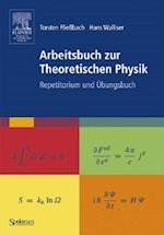 Arbeitsbuch Zur Theoretischen Physik af Torsten Fliebach, Hans Walliser, Torsten Flieabach