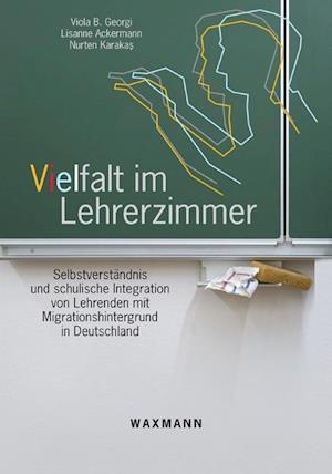 Bog, paperback Vielfalt Im Lehrerzimmer af Lisanne Ackermann, Nurten Karakas, Viola B. Georgi