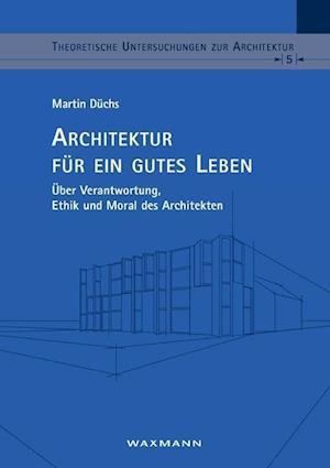 Bog, paperback Architektur Fur Ein Gutes Leben af Martin Duchs