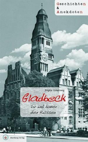 Gladbeck - Geschichten und Anekdoten