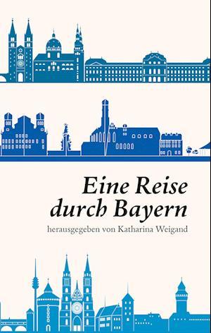 Eine Reise durch Bayern