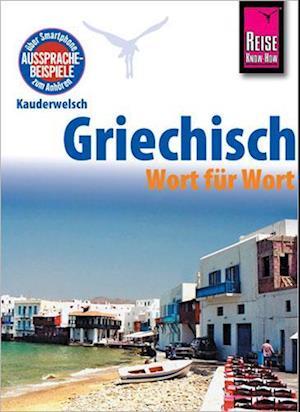 Reise Know-How Sprachführer Griechisch - Wort für Wort