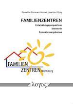 Familienzentren - Entwicklungsperspektiven, Standards Und Evaluationsergebnisse af Roswitha Sommer-Himmel, Joachim Konig