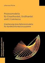 Prozessmodelle Fur Einzelhandel, Grosshandel Und E-Commerce (Advances in Information Systems and Management Science, nr. 55)