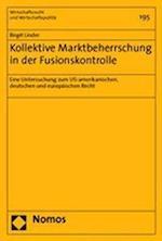 Kollektive Marktbeherrschung in Der Fusionskontrolle (Wirtschaftsrecht Und Wirtschaftspolitik, nr. 195)