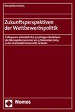 Zukunftsperspektiven Der Wettbewerbspolitik (Monopolkommission HauptgutachtenSondergutachten)