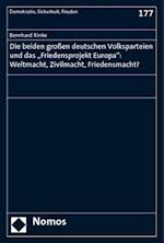 Die Beiden Grossen Deutschen Volksparteien Und Das 'Friedensprojekt Europa' af Bernhard Rinke